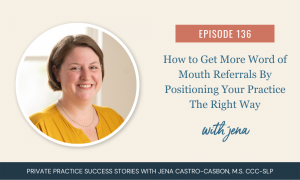 Word of Mouth Referrals By Positioning Your Practice